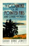 The Country of the Pointed Firs and Other Stories - Sarah Orne Jewett, Willa Cather
