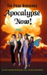 Apocalypse Now! - Rhonda Eudaly, Julia S. Mandala, Linda L. Donahue, Dusty Rainbolt