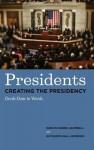 Presidents Creating the Presidency: Deeds Done in Words - Karlyn Kohrs Campbell, Kathleen Hall Jamieson
