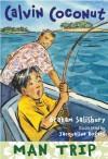 Calvin Coconut: Man Trip - Graham Salisbury, Jacqueline Rogers