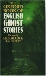 The Oxford Book of English Ghost Stories - Michael Cox, R.A. Gilbert