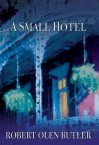 A Small Hotel - Robert Olen Butler