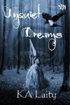 Unquiet Dreams: A Murmuration of Unsettling Tales - K.A. Laity