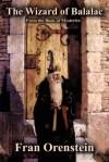 The Wizard of Balalac - Fran Orenstein