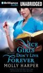 Nice Girls Don't Live Forever - Molly Harper