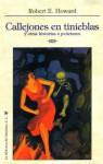 Callejonese en tinieblas y otras historias a puñetazos - Robert E. Howard