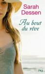 Au bout du rêve (Pocket Jeunesse) (French Edition) - Sarah Dessen, Véronique Minder