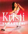 Kristi Yamaguchi: Triumph On Ice - Gregory Nicoll