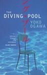 The Diving Pool: Three Novellas - Yōko Ogawa, Stephen Snyder
