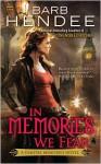In Memories We Fear - Barb Hendee