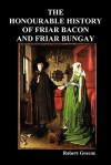 The Honourable Historie of Friar Bacon and Friar Bungay - Robert Greene