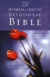 Women of Faith Devotional Bible: A Message of Grace & Hope for Every Day - Women of Faith