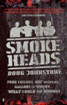 Smokeheads - Doug Johnstone