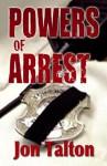 Powers of Arrest: A Cincinnati Casebook - Jon Talton