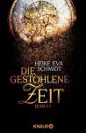 Die gestohlene Zeit - Heike Eva Schmidt