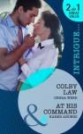 Colby Law / At His Command - Debra Webb, Karen Anders