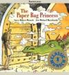 The Paper Bag Princess - Robert Munsch, Michael Martchenko