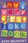 My Very First Joke Book - Kaye Umansky