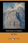 Snow-Bound at Eagle's - Bret Harte