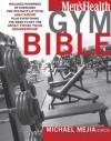 The Men's Health Gym Bible - Myatt Murphy, Michael Mejia