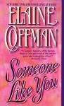 Someone Like You - Elaine Coffman