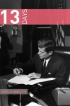 13 Days: A Short History of the Cuban Missile Crisis - James K. Wheaton, Golgotha Press
