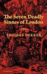 The Seven Deadly Sinnes of London - Thomas Dekker