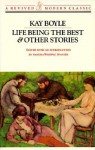Life Being the Best and Other Stories - Kay Boyle