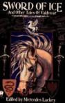 Sword Of Ice: And Other Tales Of Valdemar - Mercedes Lackey, Mark Shepherd, Elisabeth Waters, Michelle Sagara West