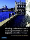 Flooding and Environmental Challenges for Venice and Its Lagoon: State of Knowledge - C.A. Fletcher, T. Spencer