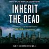 Inherit the Dead: A Novel (Audio) - Jonathan Santlofer, Lawrence Block, C.J. Box, Ken Bruen