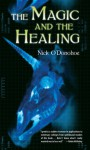 The Magic and the Healing - Nick O'Donohoe