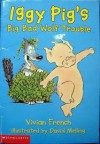 Iggy Pig's Big Bad Wolf Trouble - Vivian French, David Melling