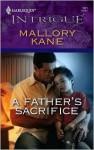 A Father's Sacrifice - Mallory Kane