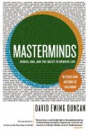 Masterminds: Genius, DNA, and the Quest to Rewrite Life - David Ewing Duncan