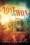 Lost and Won - Sarah Ann Watts
