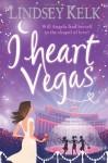 I Heart Vegas - Lindsey Kelk