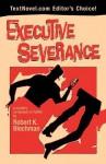 Executive Severance - Robert K. Blechman