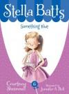 Something Blue (Stella Batts) - Courtney Sheinmel, Jennifer A. Bell