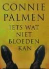 Iets wat niet bloeden kan - Connie Palmen