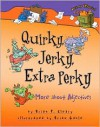 Quirky, Jerky, Extra Perky: More About Adjectives - Brian P. Cleary, Brian Gable