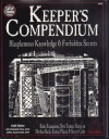 Keeper's Compendium: Blasphemous Knowledge & Forbidden Secrets (Call of Cthulhu Reloplaying Game Ser) - Keith Herber