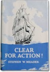 Clear for Action! - Stephen W. Meader, Frank Beaudouin