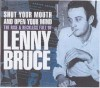 Shut Your Mouth & Open Your Mind - Lenny Bruce
