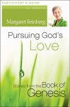 Pursuing God's Love Participant's Guide: Stories from the Book of Genesis - Margaret Feinberg