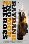 No More Heroes: A Cal Innes Novel - Ray Banks