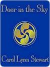 Door in the Sky - Carol Stewart