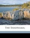The Shahnama; - Abolqasem Ferdowsi, Arthur George Warner, Abolqasem Ferdowsi
