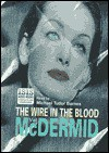 The Wire In The Blood - Val McDermid, Michael Tudor Barnes