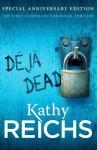 DJ Dead. Kathy Reichs - Kathy Reichs